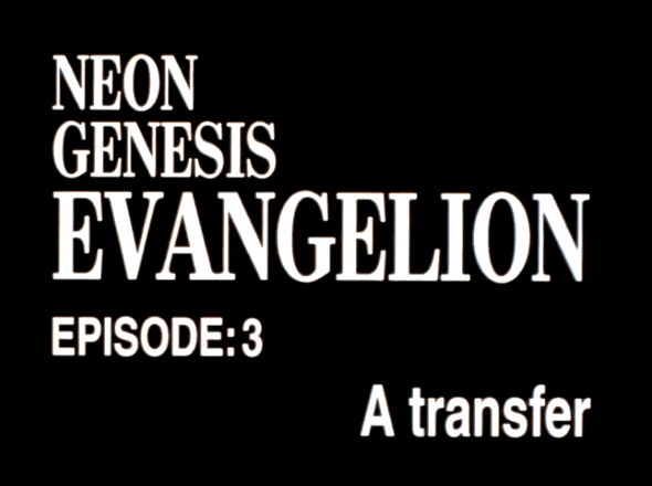 EVANGELION EPISODE 3
